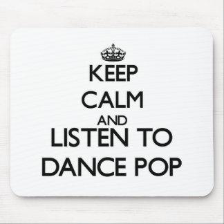 Keep calm and listen to DANCE POP Mousepads