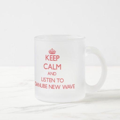 Keep calm and listen to DANUBE NEW WAVE Mug