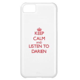 Keep Calm and Listen to Darien iPhone 5C Covers