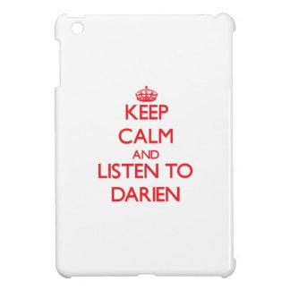 Keep Calm and Listen to Darien iPad Mini Cover