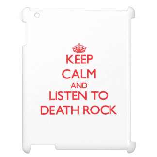 Keep calm and listen to DEATH ROCK iPad Covers