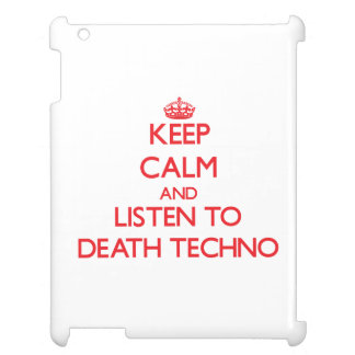 Keep calm and listen to DEATH TECHNO Cover For The iPad 2 3 4