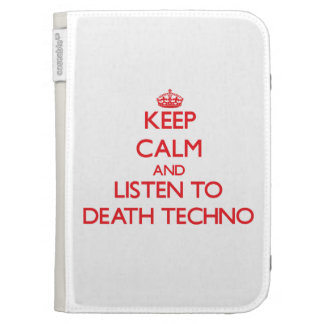 Keep calm and listen to DEATH TECHNO Kindle Cases