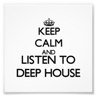Keep calm and listen to DEEP HOUSE Photo Print