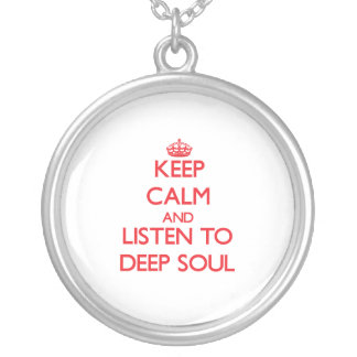 Keep calm and listen to DEEP SOUL Personalized Necklace