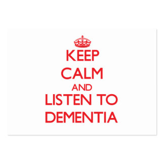Keep calm and listen to DEMENTIA Business Cards