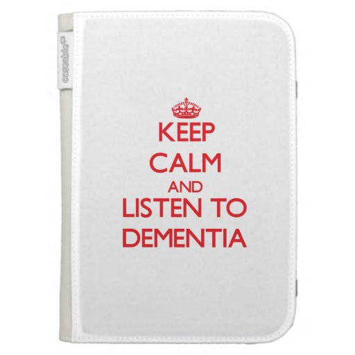 Keep calm and listen to DEMENTIA Kindle Keyboard Case