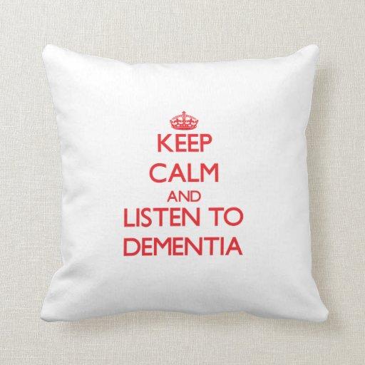 Keep calm and listen to DEMENTIA Throw Pillow