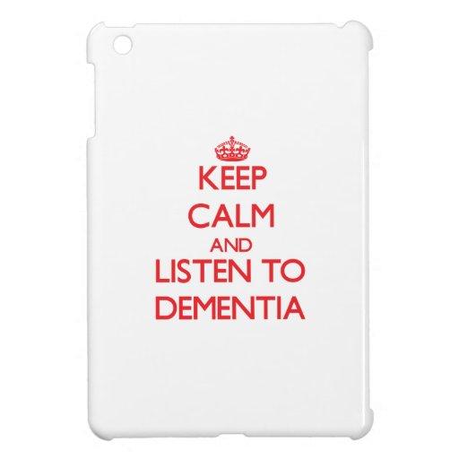 Keep calm and listen to DEMENTIA iPad Mini Cover