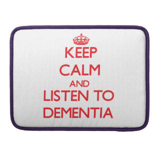 Keep calm and listen to DEMENTIA Sleeves For MacBooks