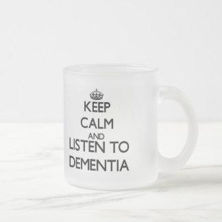 Keep calm and listen to DEMENTIA Coffee Mugs