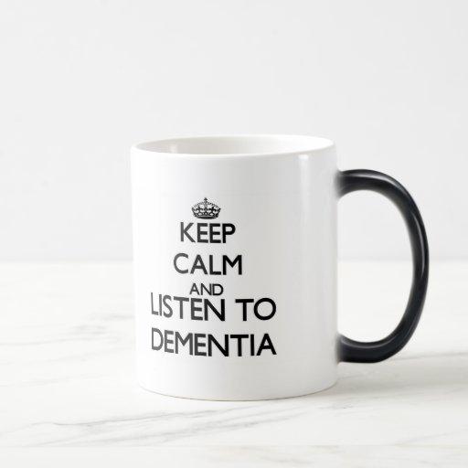 Keep calm and listen to DEMENTIA Mugs