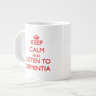 Keep calm and listen to DEMENTIA Jumbo Mug