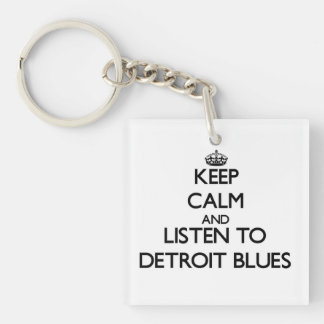 Keep calm and listen to DETROIT BLUES Keychains