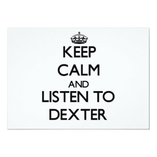 Keep Calm and Listen to Dexter Invite