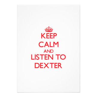 Keep Calm and Listen to Dexter Custom Invite