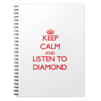 Keep calm and Listen to Diamond Spiral Note Books