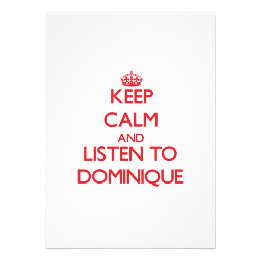Keep Calm and listen to Dominique Announcement