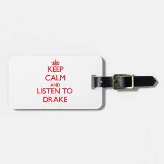 Keep calm and Listen to Drake Tags For Luggage