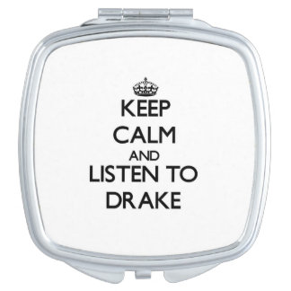 Keep Calm and Listen to Drake Travel Mirror