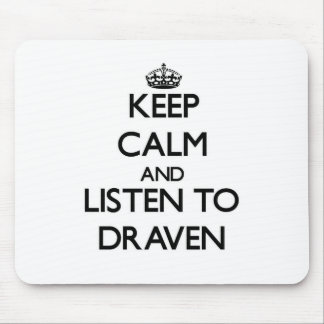 Keep Calm and Listen to Draven Mouse Pad