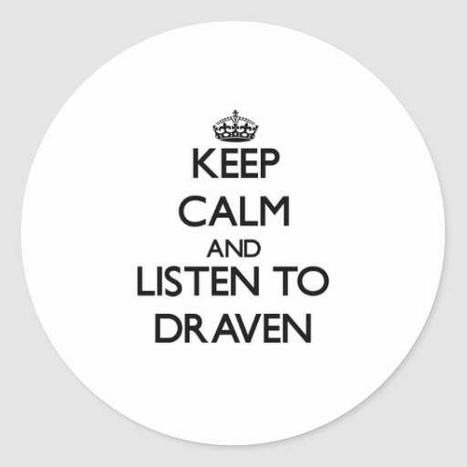 Keep Calm and Listen to Draven Stickers