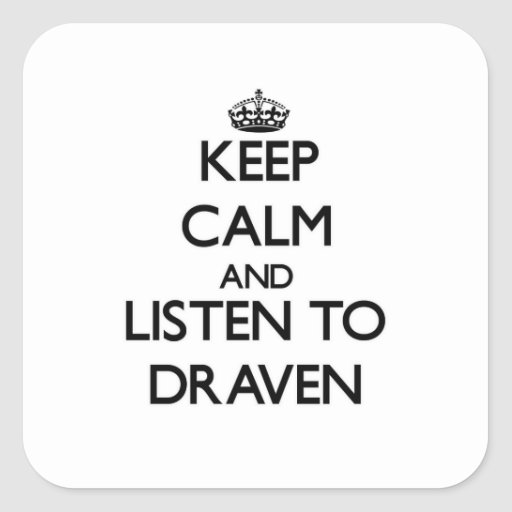 Keep Calm and Listen to Draven Square Stickers