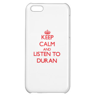 Keep calm and Listen to Duran iPhone 5C Cover