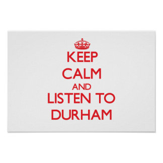 Keep calm and Listen to Durham Poster
