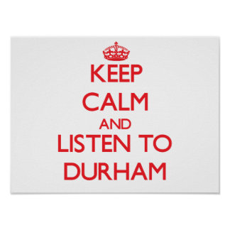 Keep calm and Listen to Durham Posters