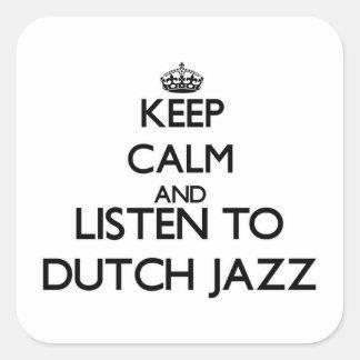 Keep calm and listen to DUTCH JAZZ Square Sticker