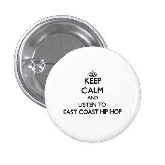 Keep calm and listen to EAST COAST HIP HOP Pins