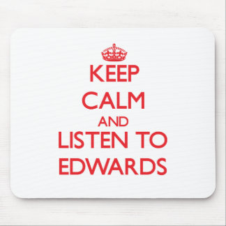 Keep calm and Listen to Edwards Mouse Pads