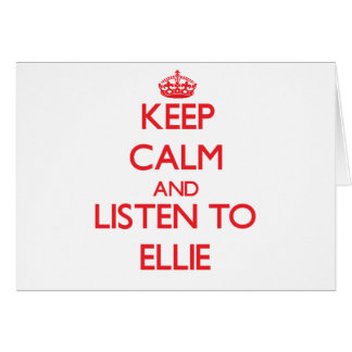 Keep Calm and listen to Ellie Greeting Card