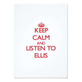 Keep calm and Listen to Ellis Personalized Invitation