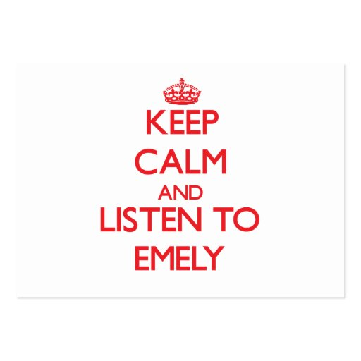 Keep Calm and listen to Emely Business Card Templates