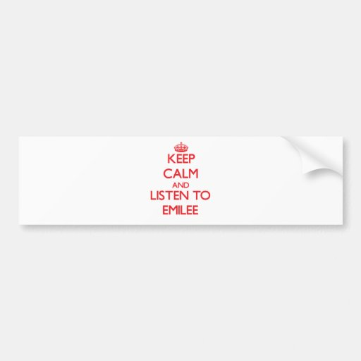 Keep Calm and listen to Emilee Bumper Sticker