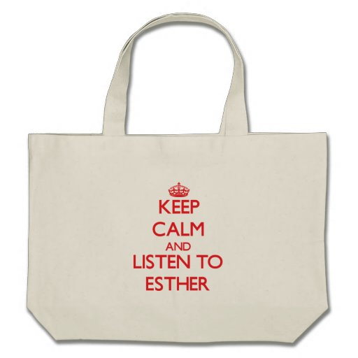 Keep Calm and listen to Esther Bags
