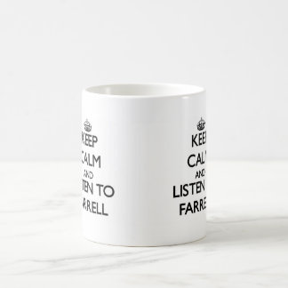 Keep calm and Listen to Farrell Coffee Mug