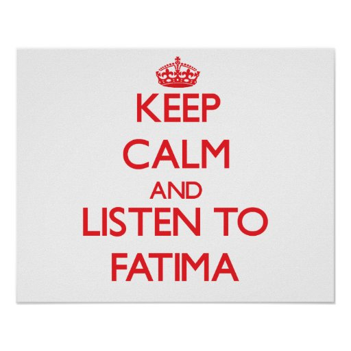 Keep Calm and listen to Fatima Print