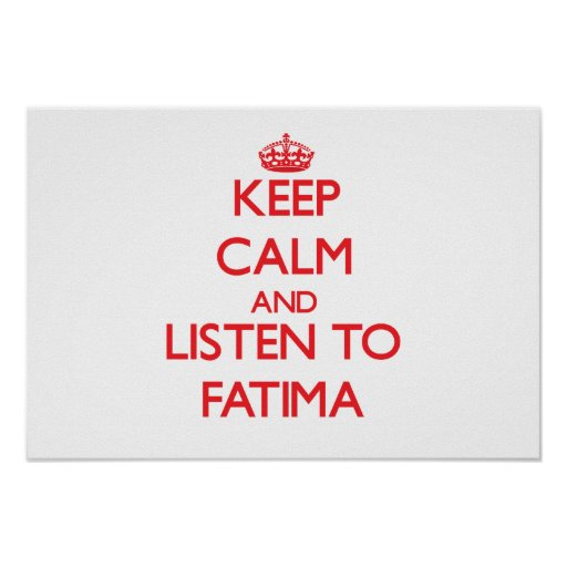 Keep Calm and listen to Fatima Poster
