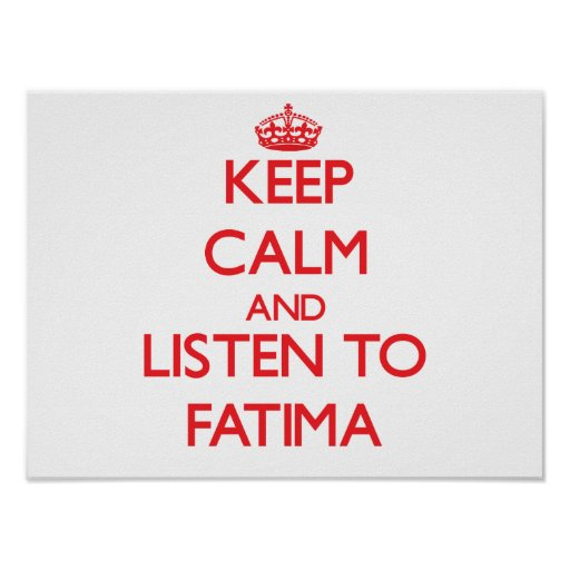 Keep Calm and listen to Fatima Posters