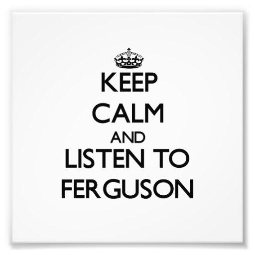 Keep calm and Listen to Ferguson Photo Print