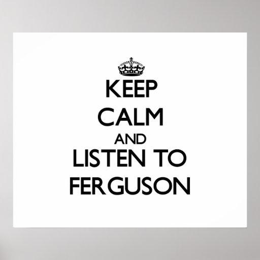 Keep calm and Listen to Ferguson Poster