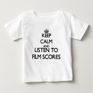 Keep calm and listen to FILM SCORES Baby T-Shirt