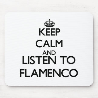 Keep calm and listen to FLAMENCO Mouse Pads