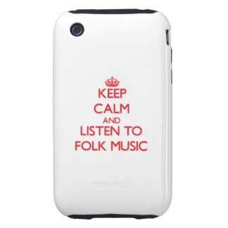 Keep calm and listen to FOLK MUSIC iPhone 3 Tough Case
