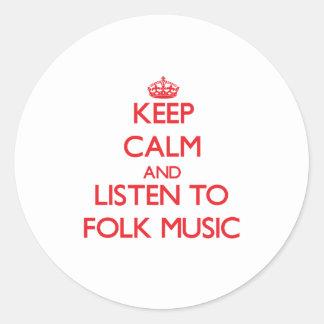 Keep calm and listen to FOLK MUSIC Round Sticker