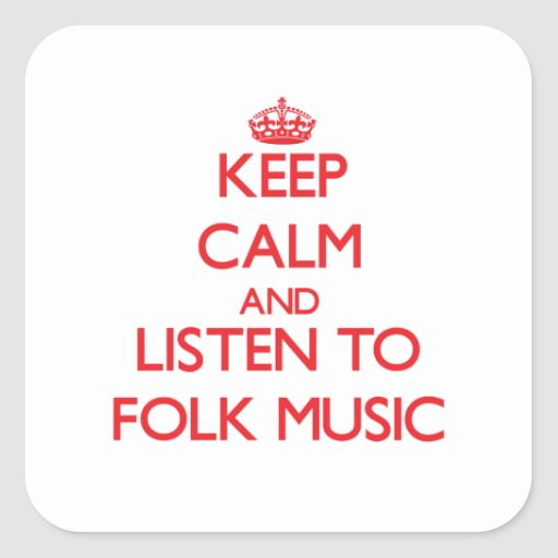 Keep calm and listen to FOLK MUSIC Sticker