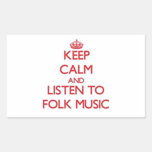 Keep calm and listen to FOLK MUSIC Rectangular Stickers